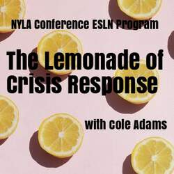 NYLA Conference | ESLN Program: The Lemonade of Crisis Response 6275
