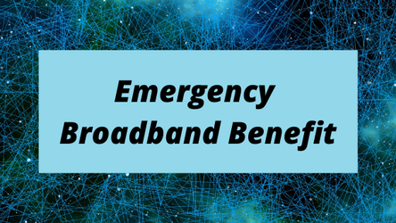 The Emergency Broadband Benefit: Program Overview/Strategies for Rollout and Adoption 6386